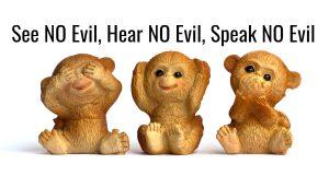See No Evil - Hear No Evil - Speak No Evil